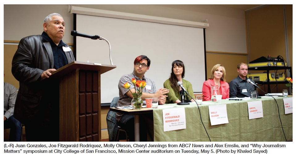 "(L-R) Juan Gonzales, Joe Fitzgerald Rodriquez, Molly Oleson, Cheryl Jennings from ABC7 News and Alex Emslie, and ""Why Journalism Matters"" symposium at City College of San Francisco, Mission Center auditorium on Tuesday, May 5. (Photo by Khaled Sayed)"