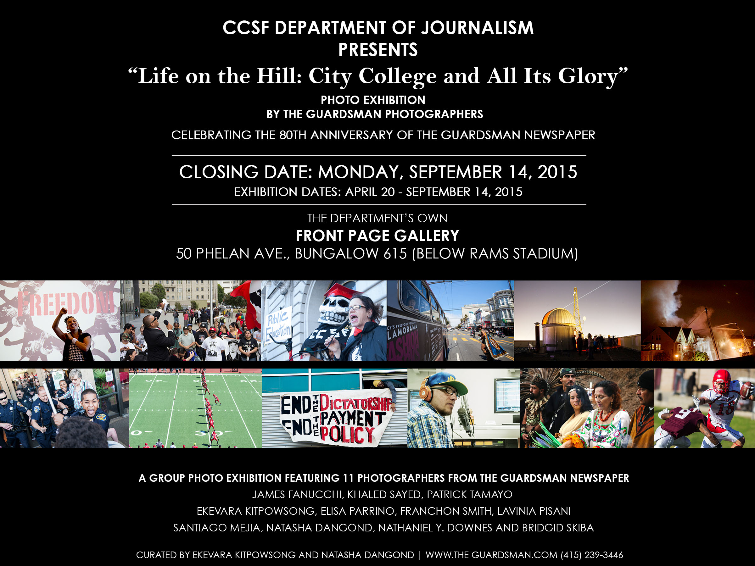 """""""Life on the Hill: City College and All Its Glory"""" Photo exhibition by The Guardsman photographers. Celebrating the 80th anniversary of The Guardsman newspaper. Closing exhibition date: Monday, Sept. 14, 2015."""