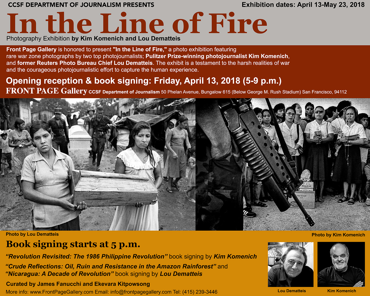 "Front Page Gallery is honored to present ""In the Line of Fire,"" a photo exhibition featuring rare war zone photographs by two top photojournalists; Pulitzer Prize-winning photojournalist Kim Komenich, and former Reuters Photo Bureau Chief Lou Dematteis. The exhibit is a testament to the harsh realities of war and the courageous photojournalistic effort to capture the human experience."