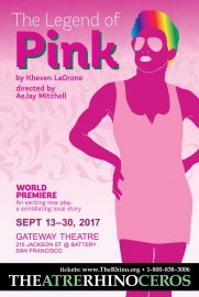 """""""THE LEGEND OF PINK"""" by Kheven LaGrone. Directed by AeJay Mitchell. A Theatre Rhinoceros Production at The Gateway Theatre (formerly The Eureka Theatre.)"""